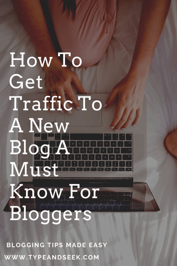 How To Get Traffic To A New Blog A Must Know For Bloggers