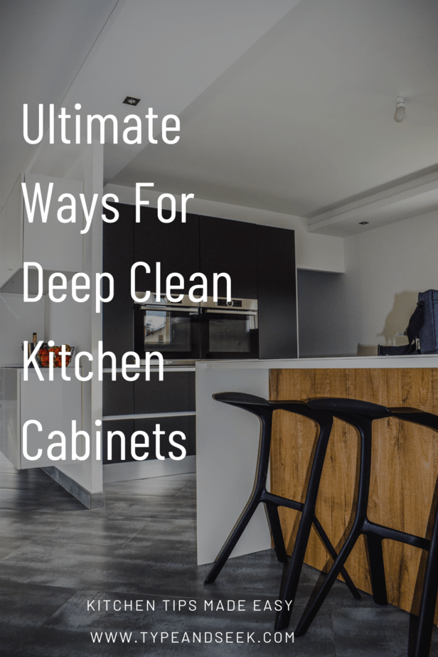 Ultimate Ways For Deep Clean Kitchen Cabinets
