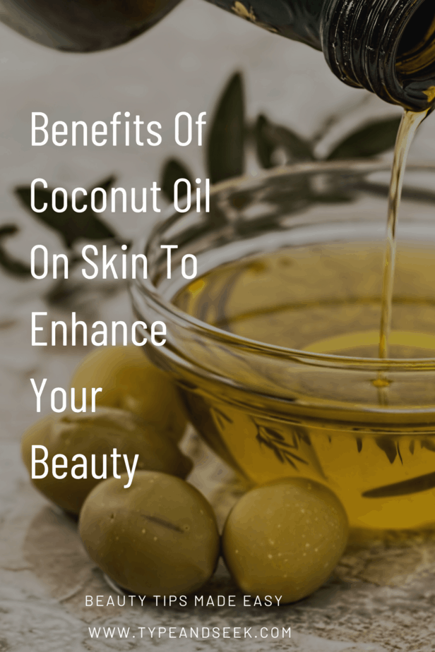 Benefits Of Coconut Oil On Skin To Enhance Your Beauty
