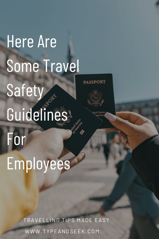Here Are Some Travel Safety Guidelines For Employees