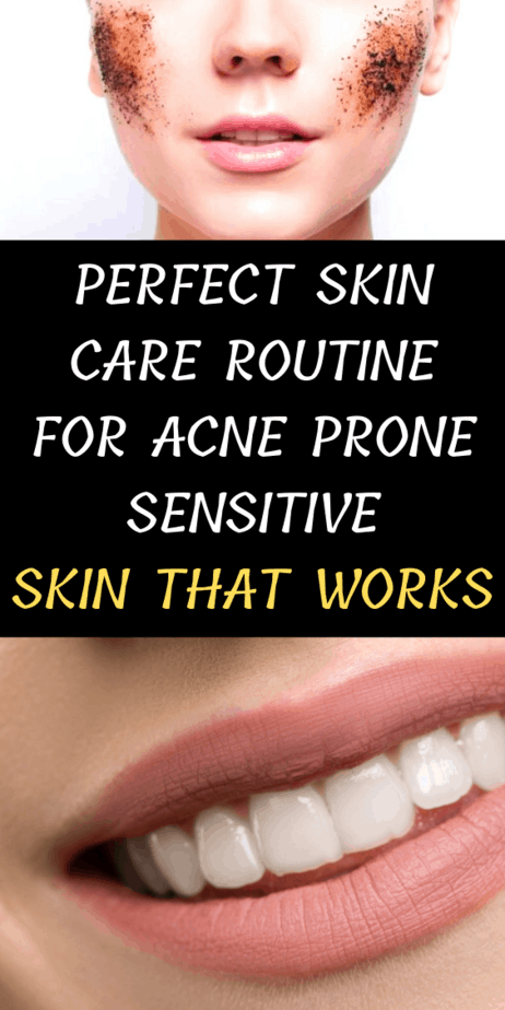 Perfect Skin Care Routine For Acne Prone Sensitive Skin That Works